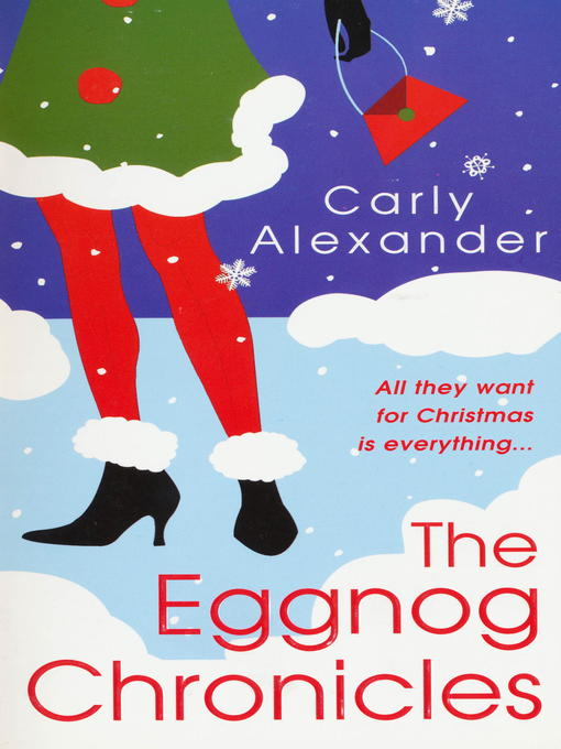 Title details for The Eggnog Chronicles by Carly Alexander - Available