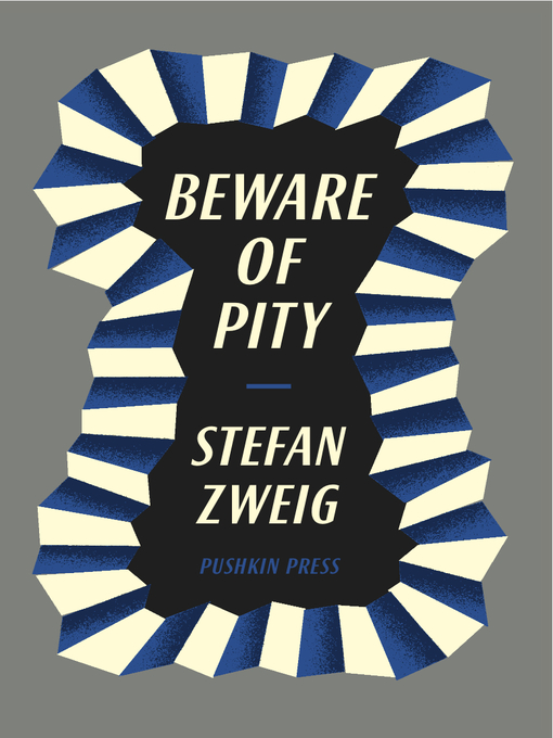 Title details for Beware of Pity by Stefan Zweig - Available