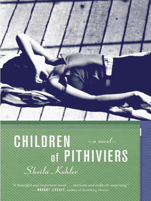 Title details for Children of Pithiviers by Sheila Kohler - Available