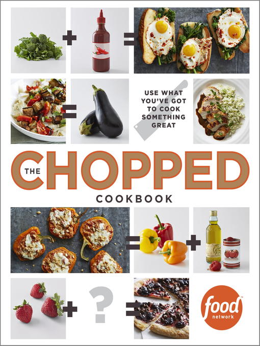 Title details for The Chopped Cookbook by Food Network Kitchen - Available