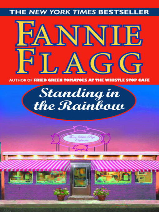 Title details for Standing in the Rainbow by Fannie Flagg - Wait list