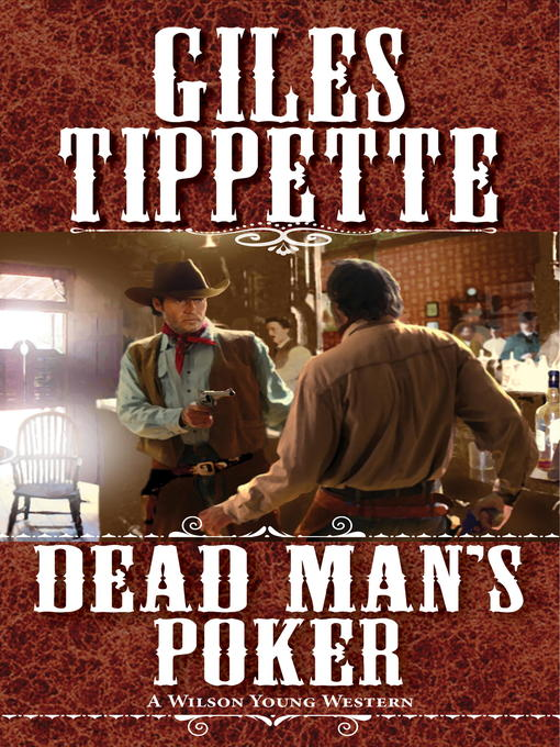 Title details for Dead Man's Poker by Giles Tippette - Available