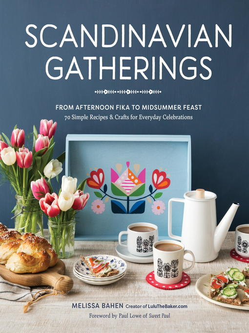 Title details for Scandinavian Gatherings by Melissa Bahen - Available