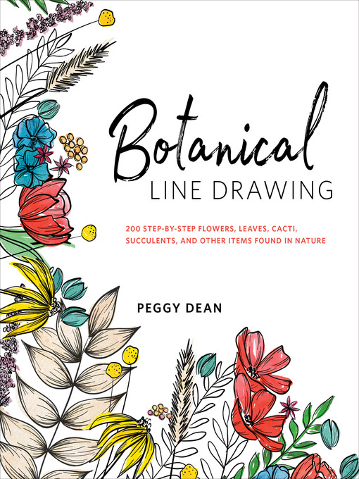 Botanical Line Drawing 200 Step-by-Step Flowers, Leaves, Cacti, Succulents, and Other Items Found in Nature