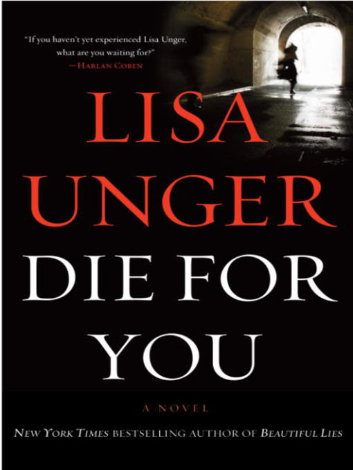 Title details for Die for You by Lisa Unger - Available