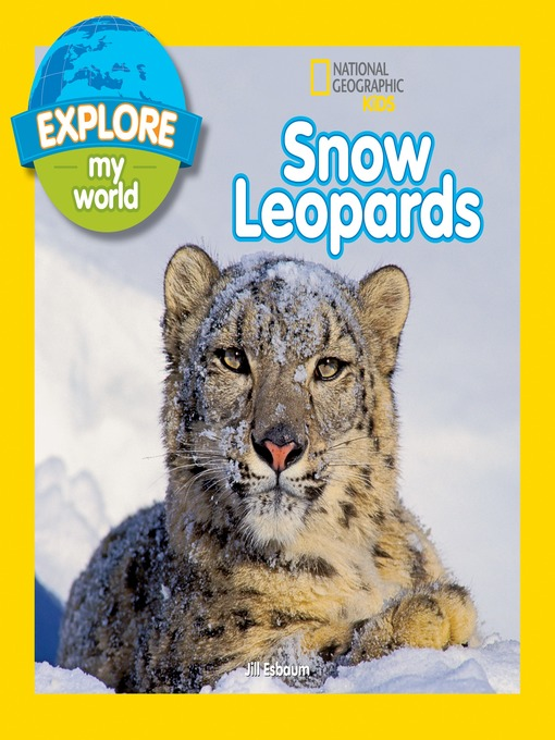 Title details for Explore My World Snow Leopards by Jill Esbaum - Available