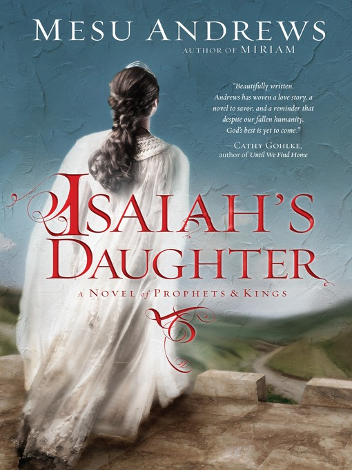 Title details for Isaiah's Daughter by Mesu Andrews - Available