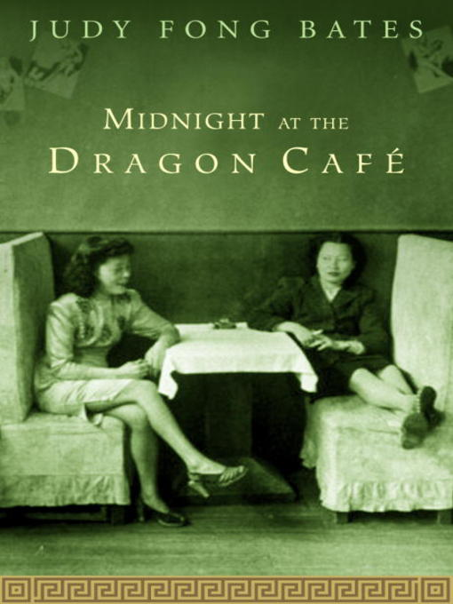Title details for Midnight At the Dragon Cafe by Judy Fong Bates - Available