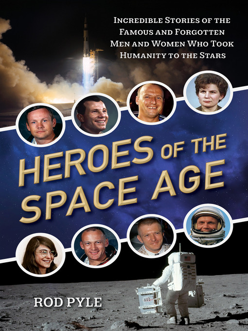 Title details for Heroes of the Space Age by Rod Pyle - Available
