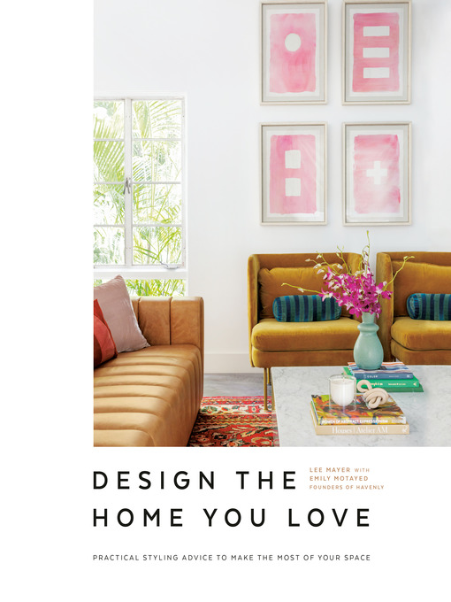 Title details for Design the Home You Love by Lee Mayer - Wait list