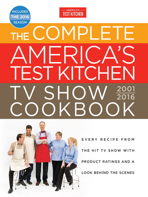 Title details for The Complete America's Test Kitchen TV Show Cookbook 2001-2016 by America's Test Kitchen - Wait list