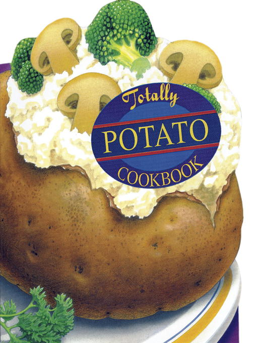 Title details for Totally Potato Cookbook by Helene Siegel - Available
