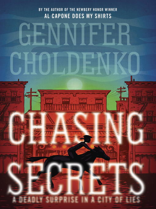 Title details for Chasing Secrets by Gennifer Choldenko - Available