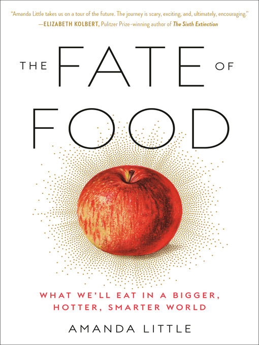 Title details for The Fate of Food by Amanda Little - Available