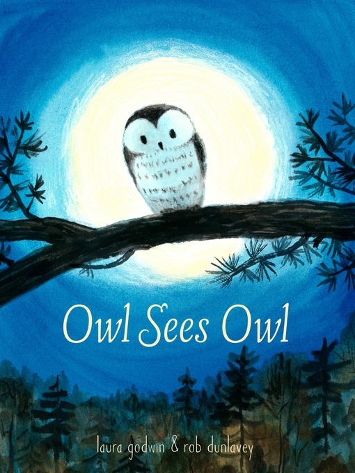 Title details for Owl Sees Owl by Laura Godwin - Available