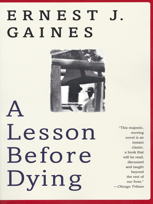 Title details for A Lesson Before Dying by Ernest J. Gaines - Available