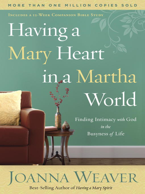 Title details for Having a Mary Heart in a Martha World by Joanna Weaver - Wait list