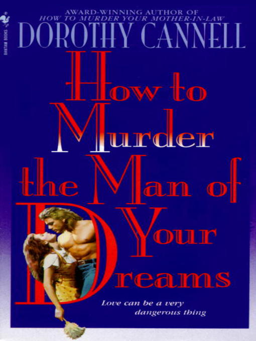 Title details for How to Murder the Man of Your Dreams by Dorothy Cannell - Available