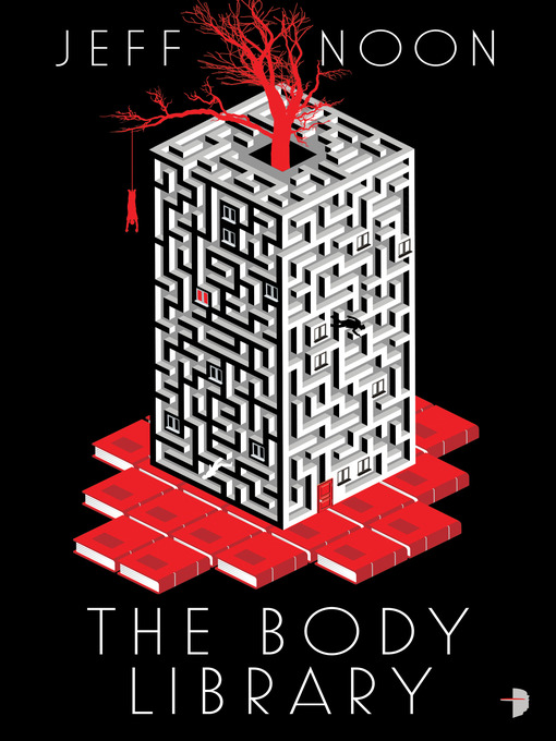 Title details for The Body Library by Jeff Noon - Wait list