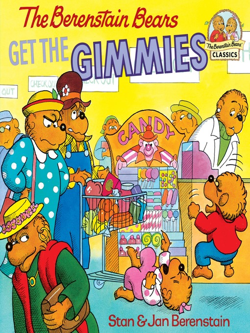 Title details for The Berenstain Bears Get the Gimmies by Stan Berenstain - Wait list
