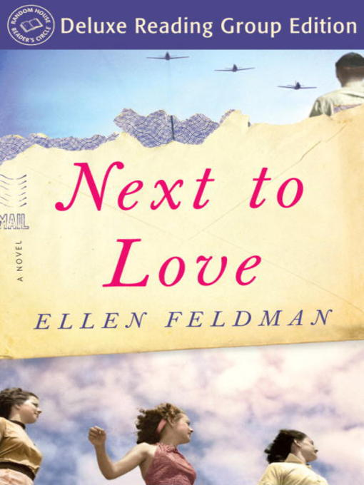 Title details for Next to Love (Random House Reader's Circle Deluxe Reading Group Edition) by Ellen Feldman - Wait list