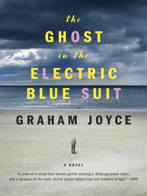 Title details for The Ghost in the Electric Blue Suit by Graham Joyce - Available