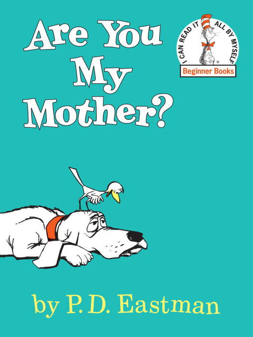 Title details for Are You My Mother? by P.D. Eastman - Wait list