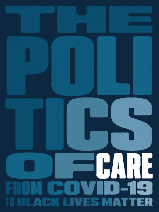 Title details for The Politics of Care by Boston Review - Available