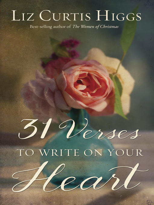 Title details for 31 Verses to Write on Your Heart by Liz Curtis Higgs - Available