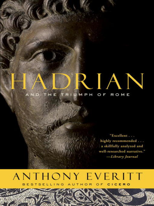 Title details for Hadrian and the Triumph of Rome by Anthony Everitt - Wait list