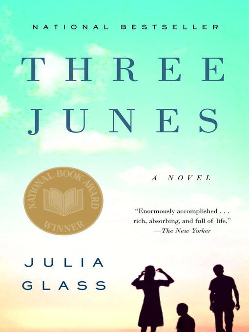 Title details for Three Junes by Julia Glass - Available