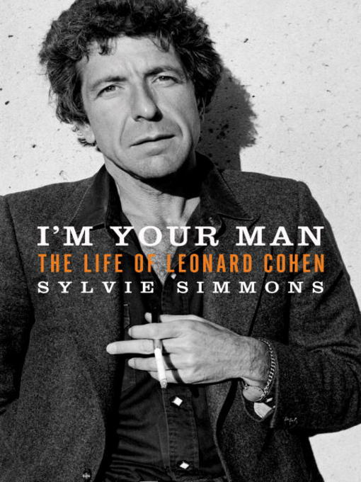 Title details for I'm Your Man by Sylvie Simmons - Available