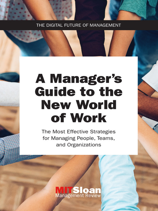 Title details for A Manager's Guide to the New World of Work by MIT Sloan Management Review - Available
