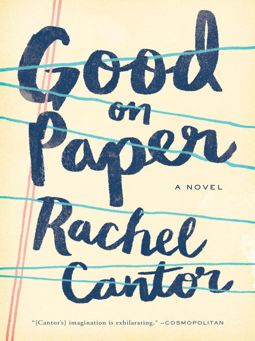 Title details for Good on Paper by Rachel Cantor - Available