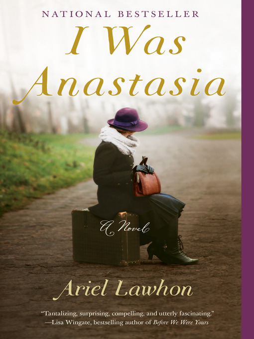 Title details for I Was Anastasia by Ariel Lawhon - Available