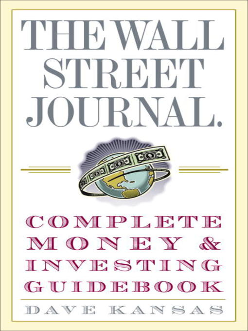 Title details for The Wall Street Journal Complete Money and Investing Guidebook by Dave Kansas - Wait list