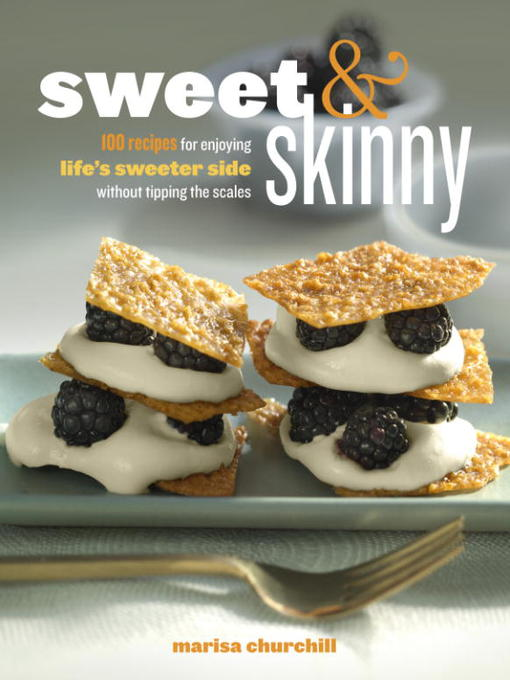 Title details for Sweet & Skinny by Marisa Churchill - Available