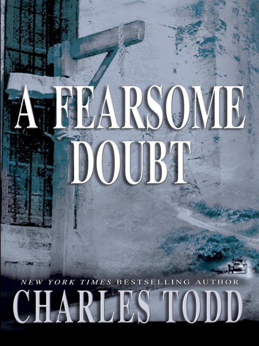 Title details for A Fearsome Doubt by Charles Todd - Wait list
