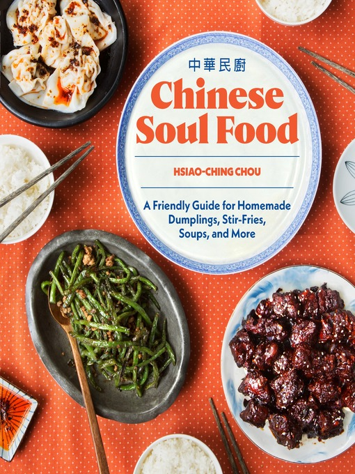 Title details for Chinese Soul Food by Hsiao-Ching Chou - Available