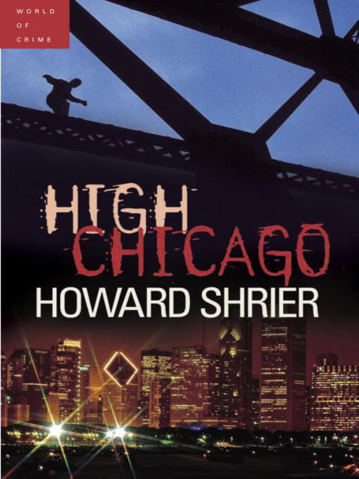 Title details for High Chicago by Howard Shrier - Available