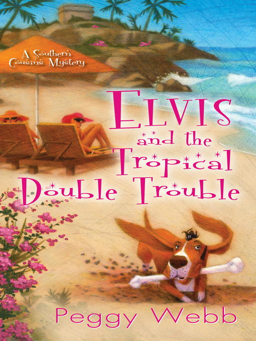 Title details for Elvis and the Tropical Double Trouble by Peggy Webb - Wait list