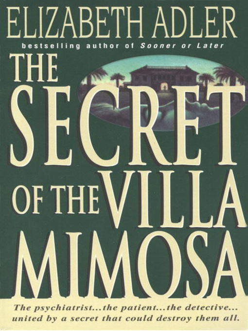 Title details for The Secret of the Villa Mimosa by Elizabeth Adler - Available