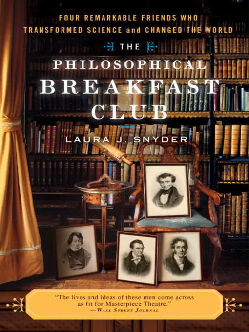 Title details for The Philosophical Breakfast Club by Laura J. Snyder - Available