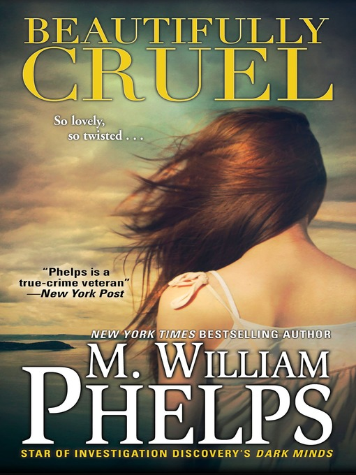 Title details for Beautifully Cruel by M. William Phelps - Available
