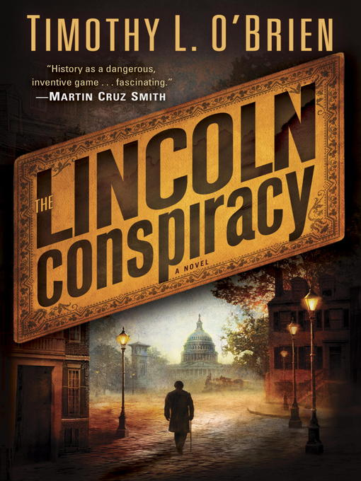 Title details for The Lincoln Conspiracy by Timothy L. O'Brien - Available