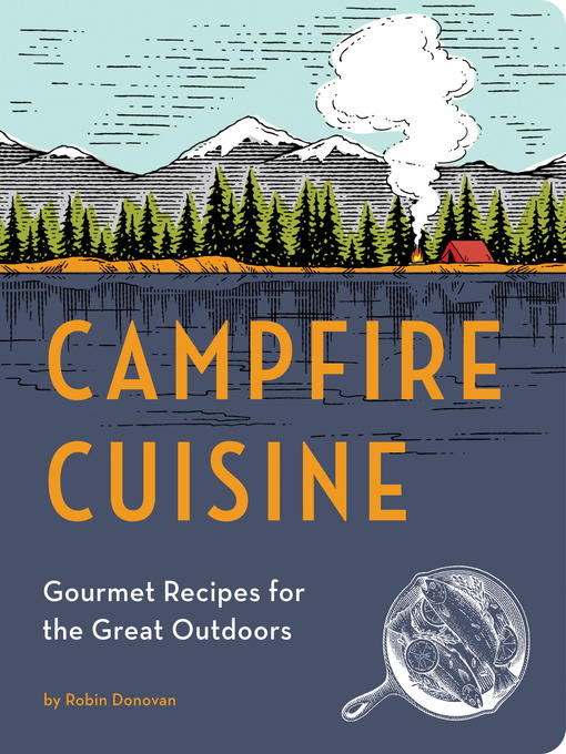 Title details for Campfire Cuisine by Robin Donovan - Available
