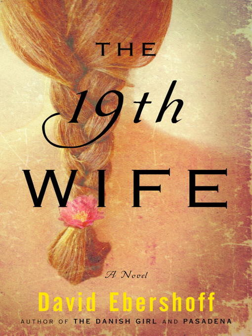 Title details for The 19th Wife by David Ebershoff - Wait list