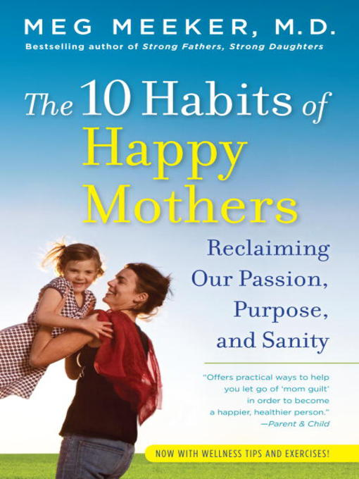 Title details for The 10 Habits of Happy Mothers by Meg Meeker - Wait list