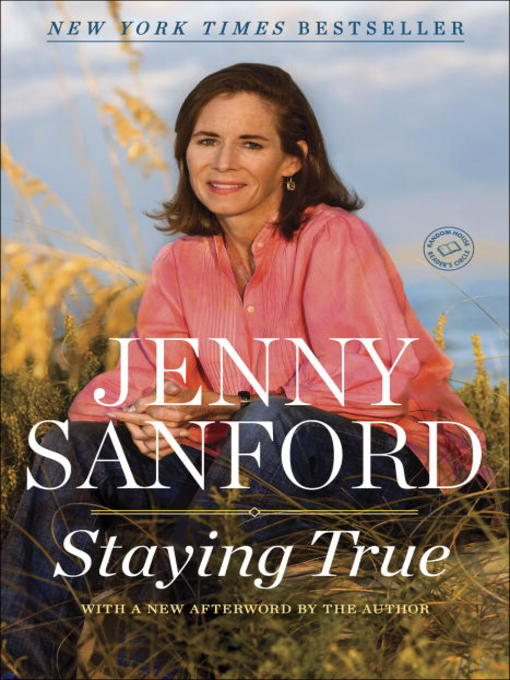 Title details for Staying True by Jenny Sanford - Available