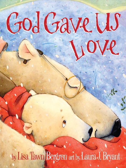 Title details for God Gave Us Love by Lisa Tawn Bergren - Available